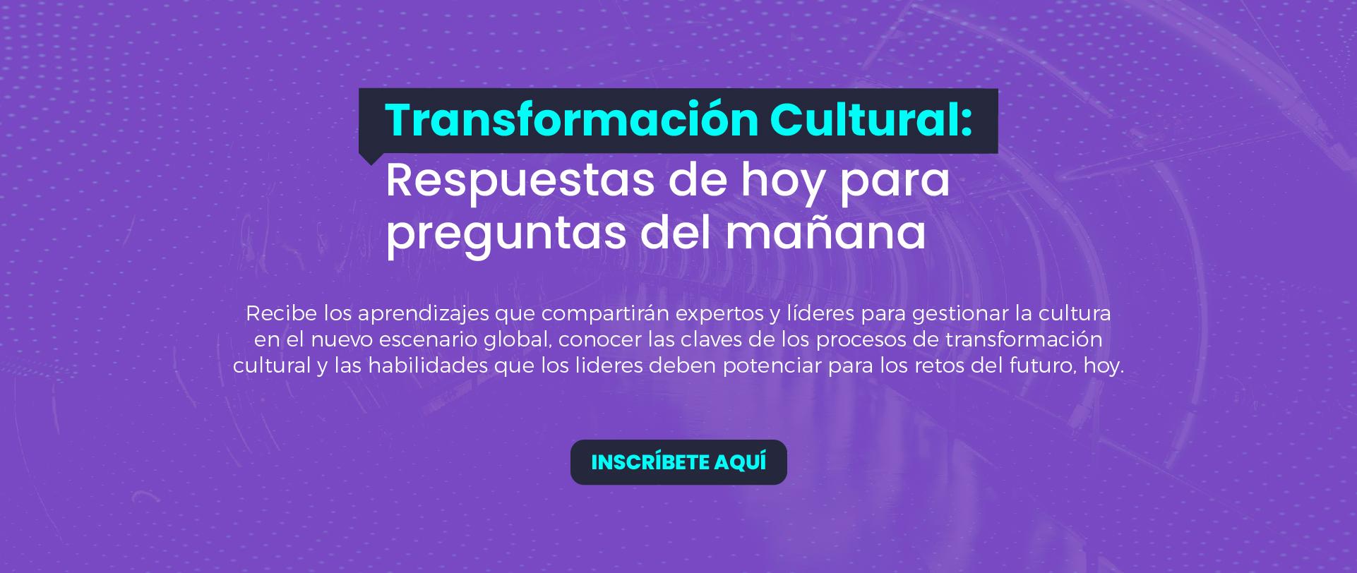 Transformación Cultural: Respuestas de hoy para preguntas del mañana